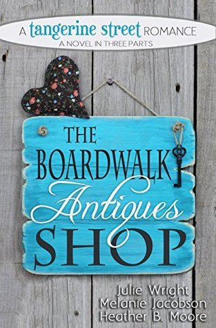 The Boardwalk Antiques Shop (A Tangerine Street Romance Book 2)  by  Julie Wright