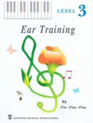 Ear Training Level 3  by  Lin Ling Ling