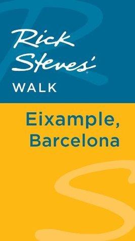 Rick Steves Walk: Eixample, Barcelona  by  Rick Steves