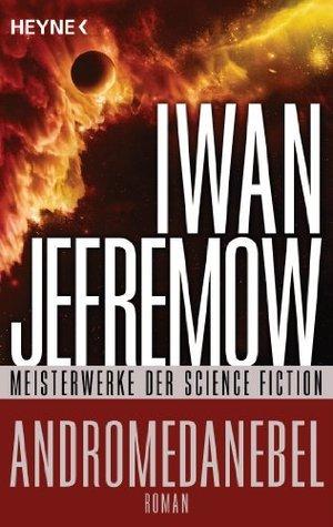 Andromedanebel: Roman - Meisterwerke der Science Fiction Iwan Jefremow