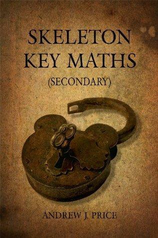 Skeleton Key Maths  by  Andrew Price