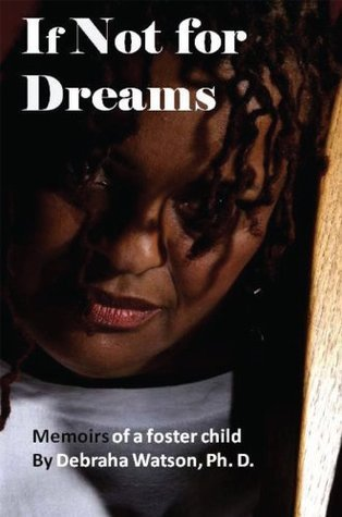 If Not for Dreams  by  Debraha Watson