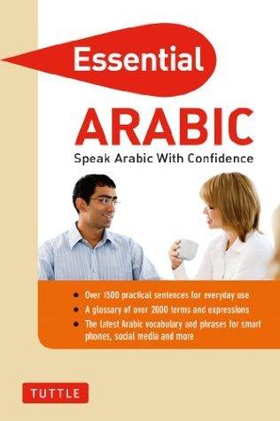 Essential Arabic: Speak Arabic with Confidence! (Arabic Phrasebook) (Essential Phrase Bk)  by  Fethi Mansouri