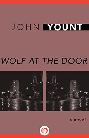 Wolf at the Door: A Novel John Yount