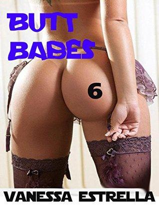 BUTT BABES 6  by  Vanessa Estrella