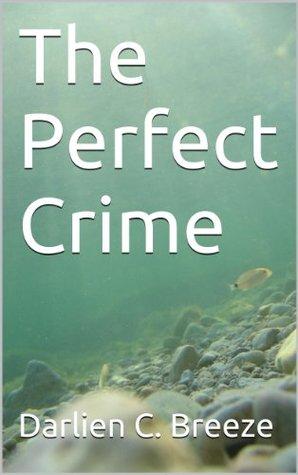 The Perfect Crime Darlien C. Breeze