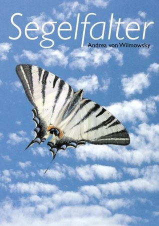 Segelfalter: The true story of a post-death contact Andrea Freifrau von Wilmowsky