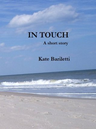 In Touch  by  Kate Bariletti