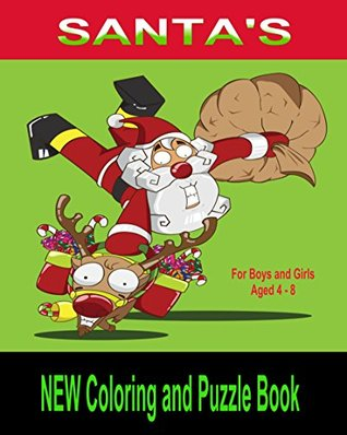 Santas NEW Coloring and Puzzle Book: For Boys and Girls Aged 4 - 8 (Childrens Coloring and Activity Books) Kaye Dennan