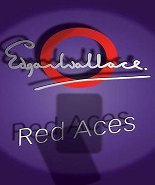 Red Aces:  by  Edgar Wallace