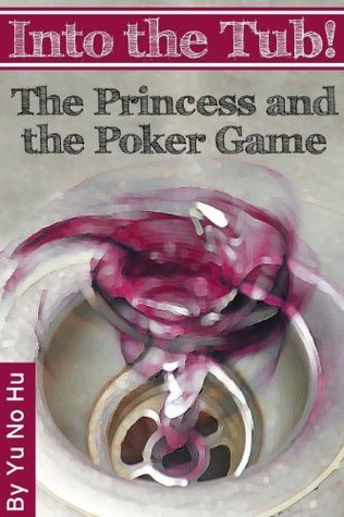 Into the Tub! #2: The Princess and the Poker Game Yu No Hu