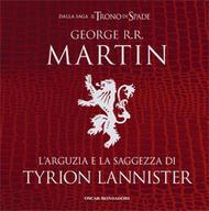 Larguzia e la saggezza di Tyrion Lannister  by  George R.R. Martin