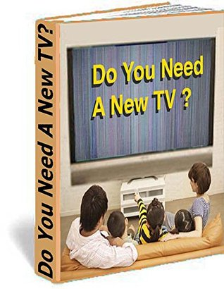 Do You Need a New TV?  by  Martin Pickering