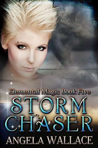 Storm Chaser (Elemental Magic Book 5)  by  Angela Wallace