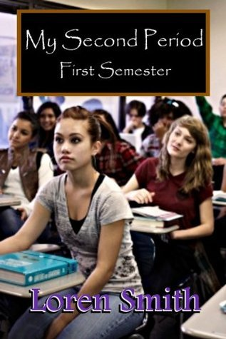 My Second Period  by  Loren Smith