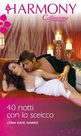 40 notti con lo sceicco  by  Lynn Raye Harris