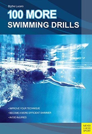 100 More Swimming Drills  by  Blythe Lucero