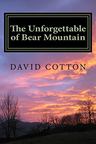 The Unforgettable of Bear Mountain  by  David Cotton