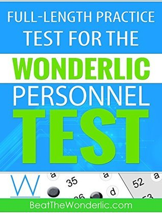 A Full-Length Practice Test for the Wonderlic Personnel Test: A 12-Minute, 50-Question Practice Test from Beat the Wonderlic  by  Beat the Wonderlic