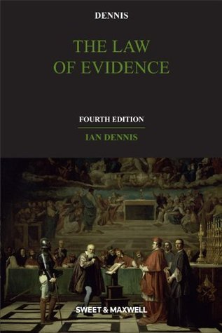 Dennis: The Law of Evidence, 4e  by  Ian Dennis