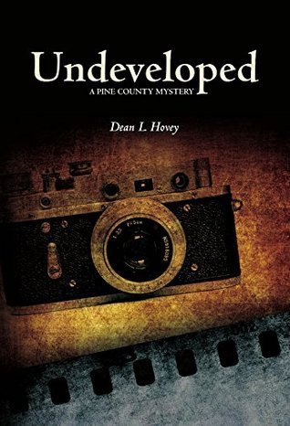 Undeveloped: A Pine County Mystery (Pine County Mysteries Book 4) Dean Hovey