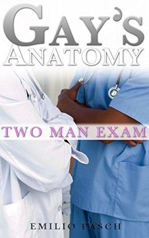 Gays Anatomy: Two Man Exam Emilio Pasch