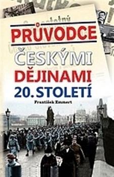 Průvodce českými dějinami 20. století  by  František Emmert