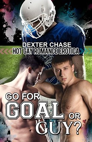 Go For Goal Or...Guy?  by  Dexter Chase