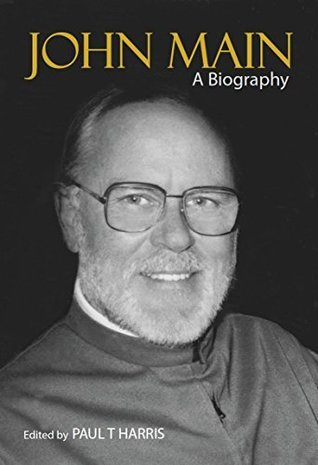 John Main: A Biography  by  Paul T Harris