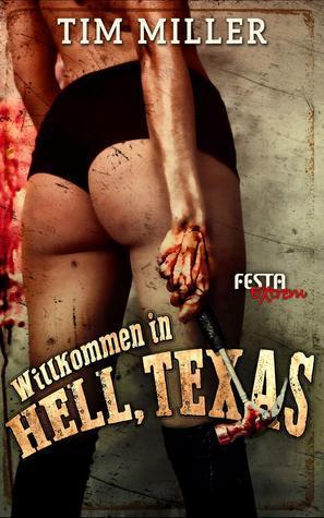 Willkommen in Hell, Texas  by  Tim  Miller