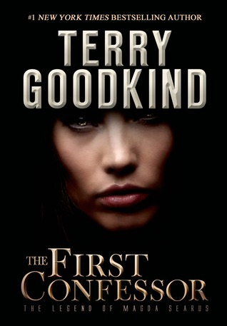 The First Confessor: The Legend of Magda Searus  by  Terry Goodkind