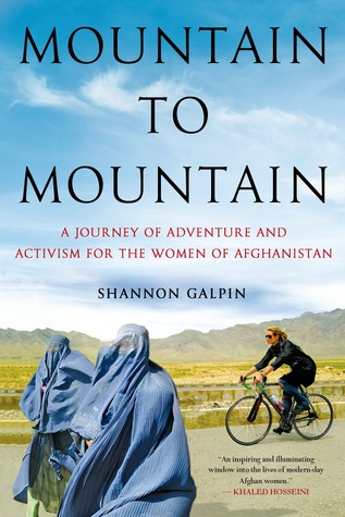 Mountain to Mountain: A Journey of Adventure and Activism for the Women of Afghanistan  by  Shannon Galpin