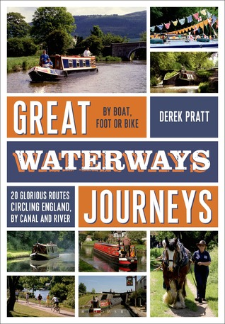 Great Waterways Journeys: 20 Glorious Routes Circling England, Canal and River by Derek Pratt