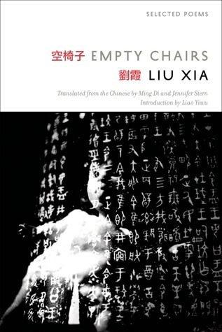 Empty Chairs: Selected Poems: A Bilingual Edition  by  Liu Xia