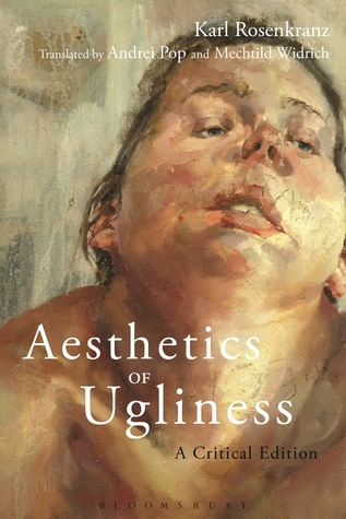 Aesthetics of Ugliness: A Critical Edition  by  Karl Rosenkranz