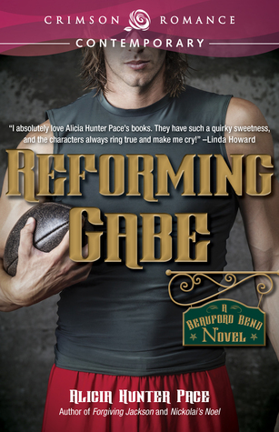 Reforming Gabe (Beauford Bend #3)  by  Alicia Hunter Pace