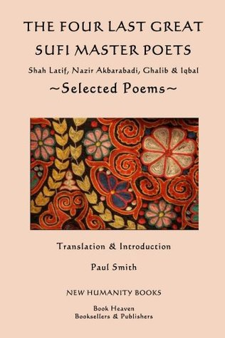 The Four Last Great Sufi Master Poets: Selected Poems Shah Latif