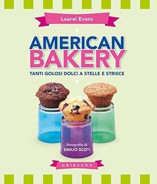 American Bakery: Tanti dolci facili e veloci Laurel Evans