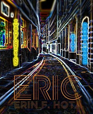 Eric: Two of one kind  by  Erin F. Hota