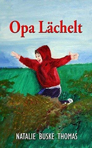 Opa Lächelt (Natalie Kunst in Geschichten 1)  by  Natalie Buske Thomas