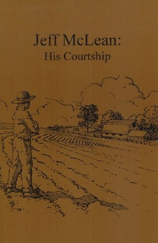 Jeff McLean: His Courtship (The Courtship Series Book 2)  by  Stephen Castleberry