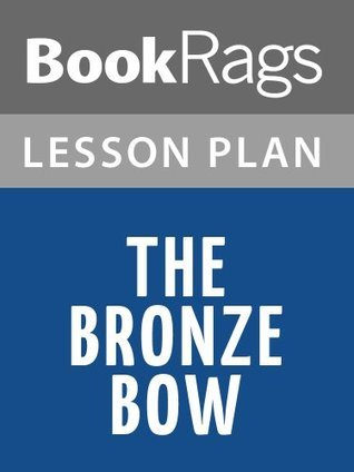 The Bronze Bow Lesson Plans BookRags