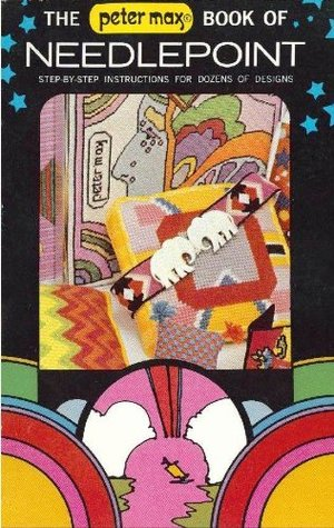 The Peter Max Book of Needlepoint Peter Max