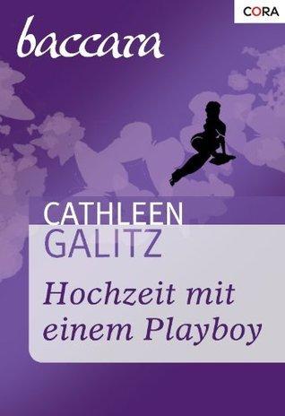 Hochzeit mit einem Playboy Cathleen Galitz