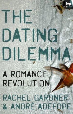 The Dating Dilemma Rachel Gardner