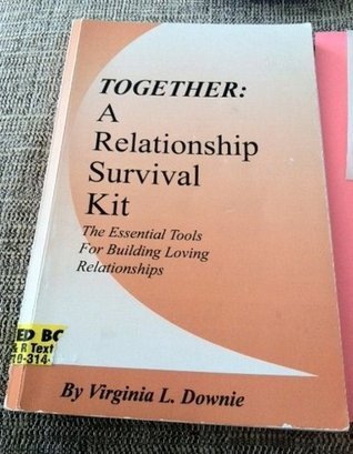 Together: A Relationship Survival Kit Virginia L. Downie