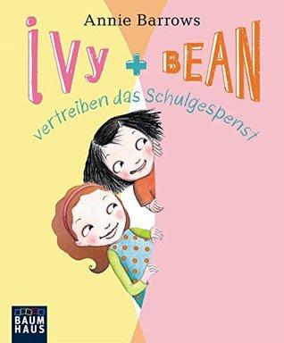 Ivy & Bean vertreiben das Schulgespenst: Band 2 Annie Barrows