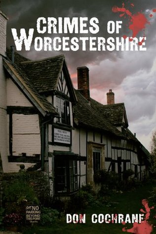Crimes of Worcestershire Don Cochrane