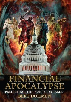 Financial Apocalypse  by  Bert Dohmen