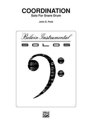 Coordination Solo for Snare Drum John S. Pratt
